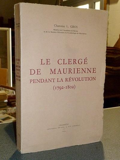 Livre ancien Savoie - Le Clergé de Maurienne pendant la Révolution (1792-1802) - Gros, Chanoine L.