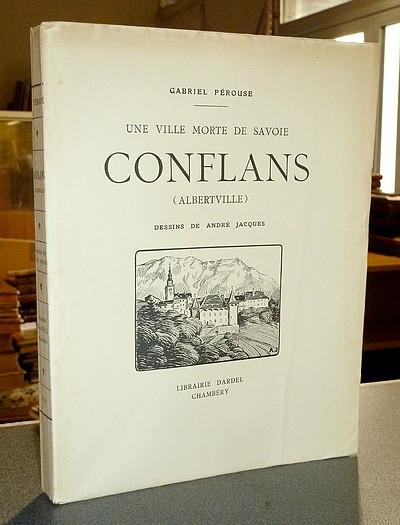 Livre ancien Savoie - Une ville morte de Savoie, Conflans (Albertville) - Pérouse, Gabriel & André Jacques
