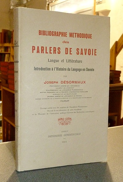Livre ancien Savoie - Bibliographie méthodique des parlers de Savoie. Langue et Littérature.... - Désormaux Joseph
