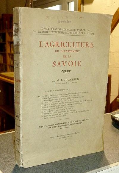 Livre ancien Savoie - L'Agriculture du Département de la Savoie - Guicherd, Jean