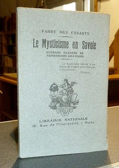Livre ancien Savoie - Le Mysticisme en Savoie - Fabre Des Essarts