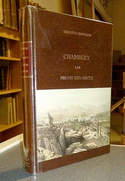 Livre ancien Savoie - Chambéry à la fin du XIVe Siècle - Chapperon, Timoléon