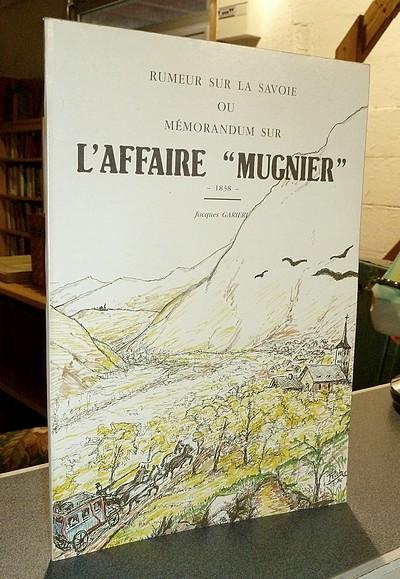 Livre ancien Savoie - Rumeur sur la Savoie ou Mémorandum sur l'affaire « Mugnier » - 1838 - - Garieri, Jacques