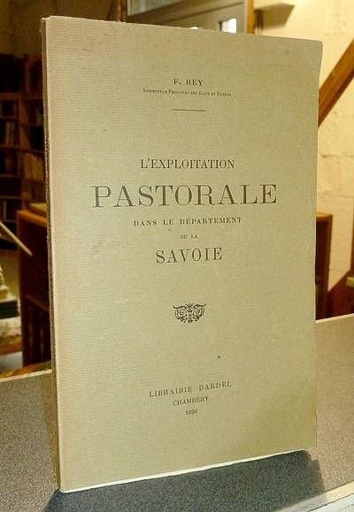 Livre ancien Savoie - L'Exploitation pastorale dans le département de la Savoie - Rey, F.