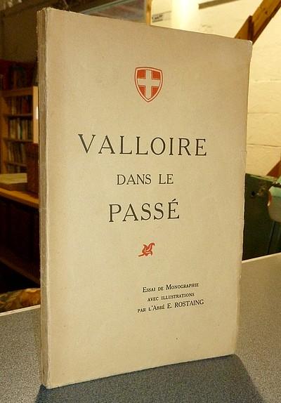 Livre ancien Savoie - Valloire dans le passé. Essai de Monographie avec illustrations - Rostaing, Abbé E.