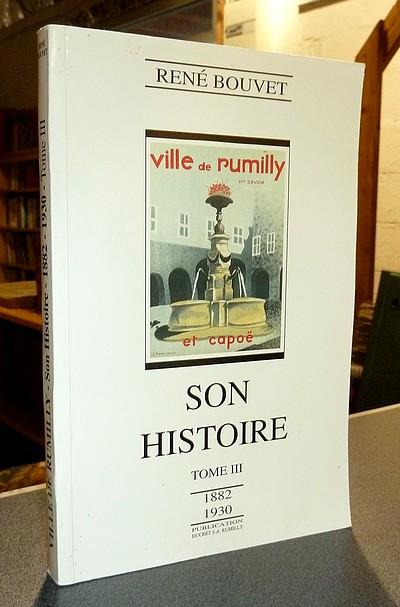 Livre ancien Savoie - Ville de Rumilly « son histoire » tome 3. Abrégé chronologique des... - René Bouvet
