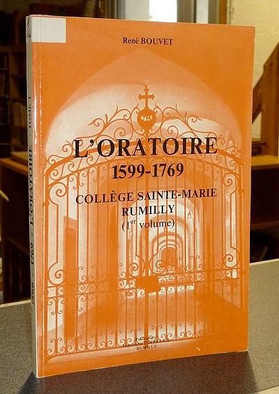 Livre ancien Savoie - L'Oratoire 1599-1769. Collège Sainte-Marie de Rumilly (1er volume) - Bouvet, René