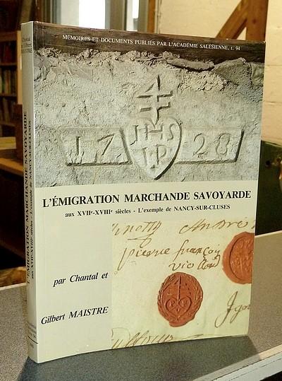 Livre ancien Savoie - L'émigration marchande savoyarde aux XVIIe et XVIIIe siècles : l'exemple de... - Maistre, Chantal & Maistre, Gilbert