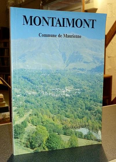 Livre ancien Savoie - Montaimont, commune de Maurienne - Gonthier, Marcel