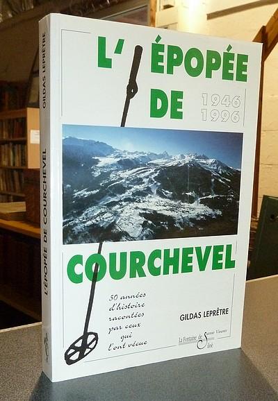 Livre ancien Savoie - L'épopée de Courchevel. 1946-1996, 50 ans d'histoire de Courchevel racontées... - Leprêtre, Gildas