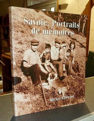 Livre ancien Savoie - Savoie. Portraits de mémoires - Ethièvent, Michel