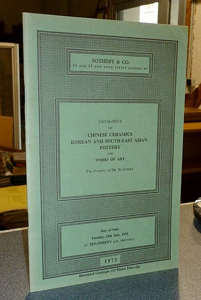 Catalogue of Chinese Ceramics Korean and South-east Asian Pottery and Works of Art. Sotheby & Co. 24th July 1973 -