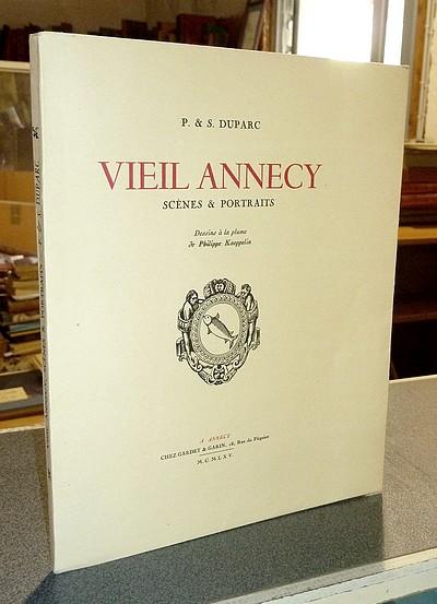 Livre ancien Savoie - Vieil Annecy, Scènes et Portraits - Duparc, P. et S.