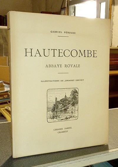 Livre ancien Savoie - Hautecombe, Abbaye Royale - Pérouse, Gabriel