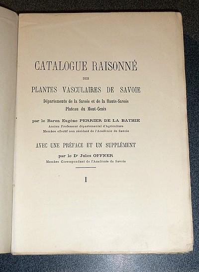 Livre ancien Savoie - Catalogue raisonné des Plantes vasculaires de Savoie. Départements de la... - Perrier de La Bathie, Baron Eugène