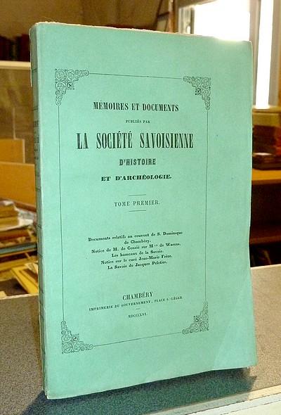 Livre ancien Savoie - Tome Premier, 1856, Mémoires et Documents de la Société Savoisienne... - Mémoires et Documents de la Société Savoisienne d'Histoire et d'Archéologie