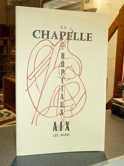Livre ancien Savoie - Études sur la Chapelle des Hôpitaux d'Aix-les-Bains. Cahier n° 32 de «... - Atelier de la Rose, L'