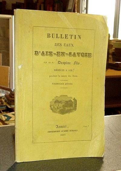 Livre ancien Savoie - Bulletin des Eaux d'Aix-en-Savoie, troisième année - Dr Despine fils (Constant), Médecin à Aix pendant la saison des Eaux
