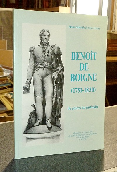 Livre ancien Savoie - Benoît de Boigne (1751-1830). Du Général au Particulier - Saint Véran, Marie-Gabrielle de