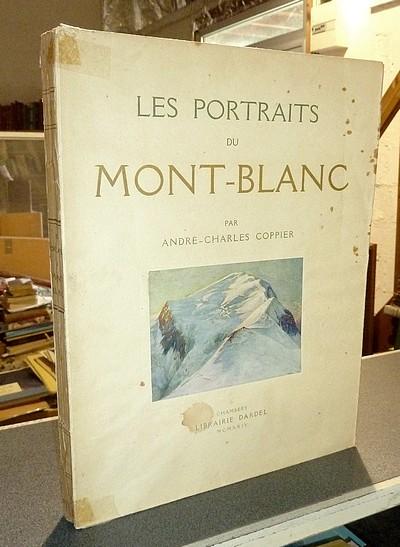 Livre ancien Savoie - Les Portraits du Mont-Blanc - Coppier, André-Charles