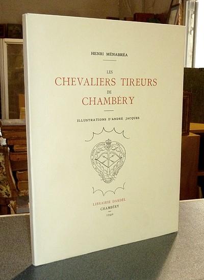 Livre ancien Savoie - Les Chevaliers Tireurs de Chambéry - Ménabréa, Henri