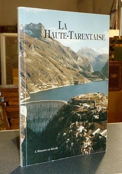 Livre ancien Savoie - La Haute-Tarentaise - Bravard, Yves