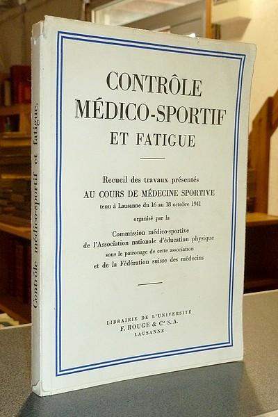 Livre ancien Savoie - Contrôle médico-sportif et fatigue. Recueil des travaux présentés au Cours... -