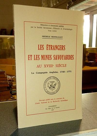 Livre ancien Savoie - Les étrangers et les Mines savoyardes au XVIIIe siècle. La Compagnie Anglaise... - Mestrallet, Michèle