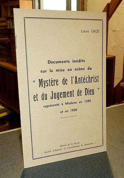 Livre ancien Savoie - Documents inédits sur la mise en scène du « Mystère de l'Antéchrist et du... - Gros, Chanoine Louis