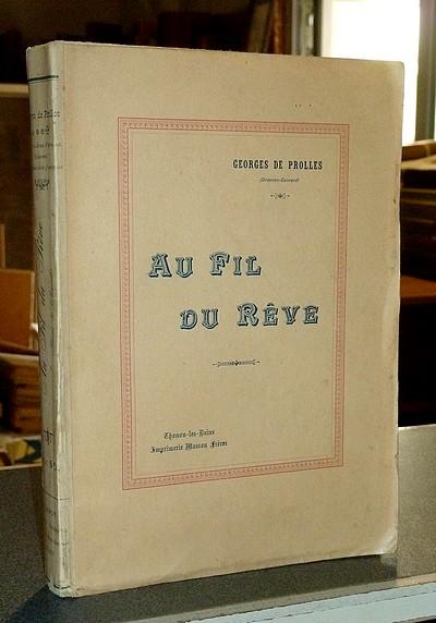 Livre ancien Savoie - Au fil du rêve - Prolles (Dravnoc-Convard), George de