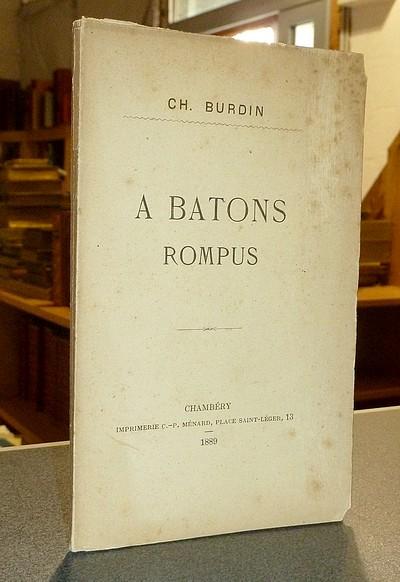 Livre ancien Savoie - À bâtons rompus - Burdin, Ch.