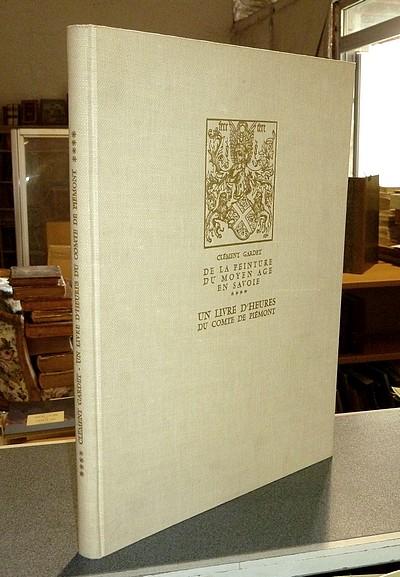 Livre ancien Savoie - Un Livre d'Heures du Comte de Pièmont Futur Amédée IX de Savoie (Ars... - Gardet, Clément