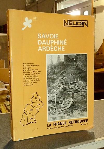 Livre ancien Savoie - Neudin - Savoie, Dauphiné, Ardèche - Neudin