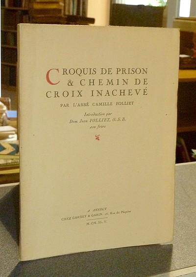 Livre ancien Savoie - Croquis de Prison & chemin de Croix inachevé - Folliet, Abbé Camille