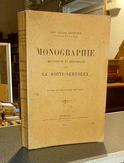 Livre ancien Savoie - Monographie Religieuse et Historique de La Motte-Servolex - Jacquier, Abbé Joseph