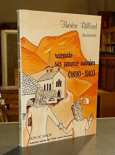 Livre ancien Savoie - Thérèse Billard, Institutrice, raconte ses jeunes années (1890-1910) - Billard, Thérèse