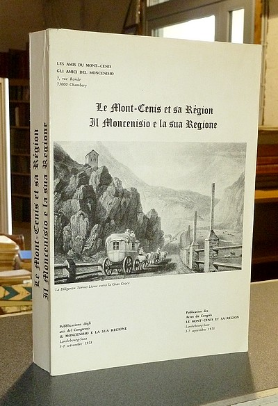 Livre ancien Savoie - Le Mont-Cenis et sa Région - Il Moncenisio e la sua Regione - Collectif