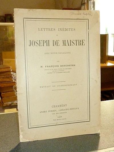 Livre ancien Savoie - Lettres inédites de Joseph de Maistre avec notice explicative par M. François... - Maistre, Joseph de & Descostes, François