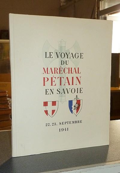 Livre ancien Savoie - Le voyage du Maréchal Pétain en Savoie. 22, 23, septembre 1941 - Gaillard, Émile