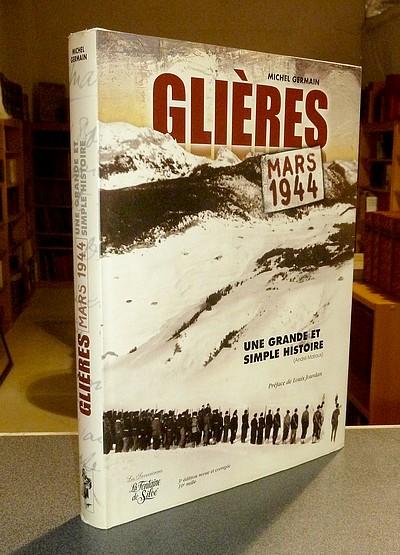 Livre ancien Savoie - Glières, « Vivre libre ou Mourir ! », mars 1944. L'épopée héroïque et... - Germain, Michel