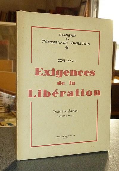 Livre ancien Savoie - Exigences de la Libération. Cahiers du Témoignage Chrétien XXVI-XXVII -