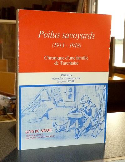 Livre ancien Savoie - Poilus Savoyards (1913-1918). Chronique d'une famille de Tarentaise. 320... - Lovie, Jacques & Famille Quey