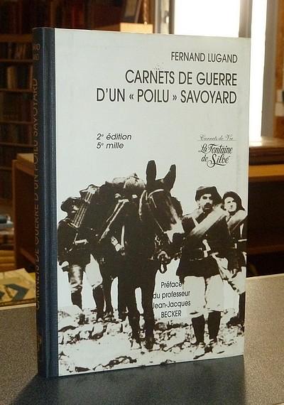 Livre ancien Savoie - Carnets de Guerre d'un « Poilu » savoyard (Mémoires et souvenirs de Fernand... - Lugand, Fernand