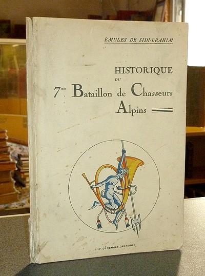Livre ancien Savoie - Historique du 7me Bataillon de Chasseurs Alpins - Émules de Sidi-Brahim
