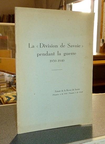 Livre ancien Savoie - La « Division de Savoie » pendant la Guerre 1939-1940 - Lestien, Général