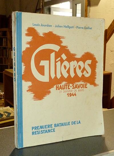 Livre ancien Savoie - Glières, Haute-savoie : première bataille de la résistance, 31 janvier - 26... - Jourdan-Joubert, Louis & Helfgott, Julien & Golliet, Pierre