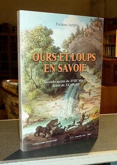Livre ancien Savoie - Ours et Loups en Savoie (Seconde moitié du XVIIIe siècle, début du XXe... - Janin, Frédéric