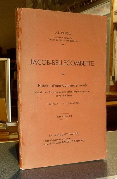 Livre ancien Savoie - Jacob-Bellecombette. Histoire d'une commune rurale d'après les archives... - Pascal, Ad.