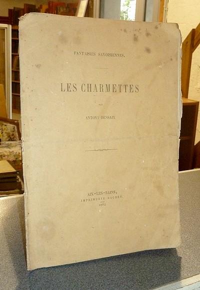 Livre ancien Savoie - Les Charmettes. Fantaisies Savoisiennes - Dessaix, Antony