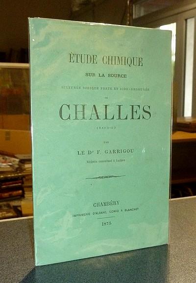 Livre ancien Savoie - Étude chimique sur la source sulfurée sodique forte et iodo-bromurée de... - Garrigou, Dr F.